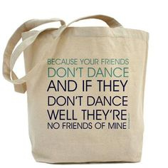 Your Friends Don't Dance - Safety Dance - Canvas Tote Bag - Classic Shopper - FREE SHIPPING. $34.95, via Etsy.