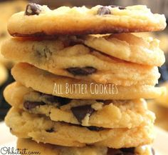 All Butter Cookies - make a quick batch of cookies for guests. 1 box of yellow cake mix, 1 cup of melted butter and 1 cup of chocolate chips.