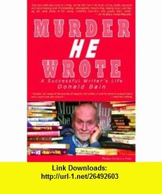 Murder He Wrote A Successful Writers Life (9781557534217) Donald Bain , ISBN-10: 1557534217  , ISBN-13: 978-1557534217 ,  , tutorials , pdf , ebook , torrent , downloads , rapidshare , filesonic , hotfile , megaupload , fileserve