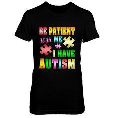 I Have Autism Awareness Shirt