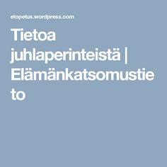 Tietoa juhlaperinteistä | Elämänkatsomustieto Finland, Religion, Teaching, School, Opi, Learning, Religious Education, Education, Teaching Manners