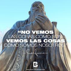 """""""No vemos las cosas como son. Vemos las cosas como somos nosotros."""" —#Confucio—  Visítanos: http://www.elsalvadorebooks.com/"""
