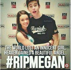 #RIPMEGAN#RIPMAGCONMEGAN... We love you <3