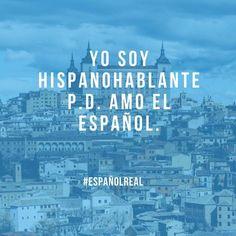 "Dilo en voz alta ""yo soy hispanohablante""  Apodérate del español!  Que tengas un excelente día    #EspañolReal #hispanohablantes #RealSpanish #Inspiración #Motivación"