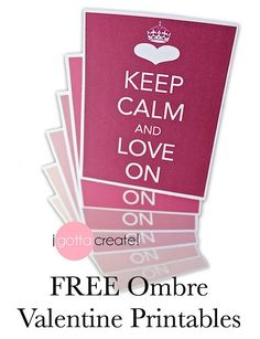 Ombre Keep Calm and Love On printables for your valentine, wedding or anniversary! | from I Gotta Create!
