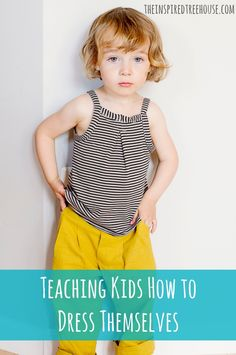 Teaching Kids How to Dress Themselves Pinned by SOS Inc. Resources http://pinterest.com/sostherapy.