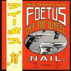 NAIL - Scraping Foetus Off The Wheel.