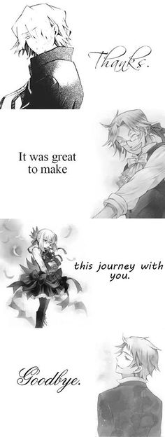 It was great making this journey with you. Goodbye.     Xerxes, Oscar, Echo     Pandora Hearts awe how sad ;n;