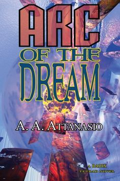 Free Book - Arc of the Dream, the second novel in A. A. Attanasio's Radix Tetrad series, is this month's free book from Phoenix Pick. Each novel in the series can be read stand-alone, but if you've been reading here for a while, you should have the first in the series, In Other Worlds, already in your libraries.