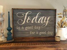 Hoy es un buen día para un buen día, muestra de madera, signo de la casa de campo