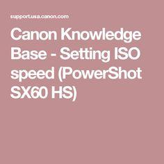 Canon Knowledge Base - Setting ISO speed (PowerShot SX60 HS)