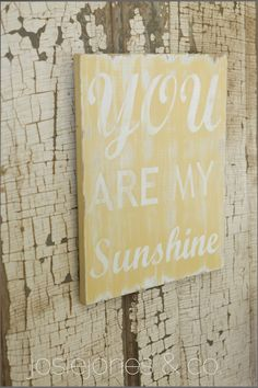 """You Are My Sunshine"" Sign Tutorial » JosieJones & Company"