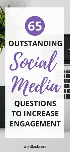 65 Outstanding Social Media Questions To Increase Engagement // Angie Gensler << #socialmediatips #socialmediamarketing