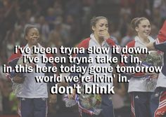 """I've been tryna slow it down, I've been tryna take it in. In this """"here today, gone tomorrow"""" world we're livin' in, don't blink."""