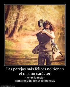 Las parejas más felices no tienen el mismo carácter,  tienen la mejor comprensión de sus diferencias