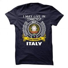 I MAY LIVE IN Connecticut I WAS MADE IN Italy - #graphic hoodies #mens zip up hoodies. ORDER NOW => https://www.sunfrog.com/States/I-MAY-LIVE-IN-Connecticut-I-WAS-MADE-IN-Italy.html?60505