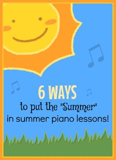 """Six Ways To Put the """"Summer"""" in Summer Piano Lessons"""