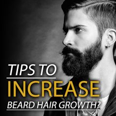 Grow Your Beard Faster, Thicker & Fuller Beard - Tips For Growing A Full, Luxurious Beard Do you think you'd look better with a great beard? Beards and facial hair have been considered signs of masculinity and virility throughout the ages. Beard Growing Tips, Growing Facial Hair, Beard Hair Growth, Facial Hair Growth, Great Beards, Awesome Beards, How To Increase Beard, Growing A Mustache, Mens Facial