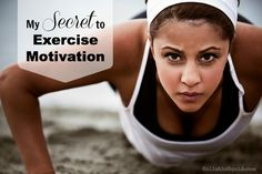 My Secret to Exercise Motivation - Holistic Squid