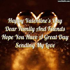 Happy Valentines Day Dear Family And Friends valentines day valentines day quotes happy valentines day happy valentines day quotes happy valentine's day quotes valentine's day quotes quotes for valentines day valentines day love quotes valentine's day quotes for family and friends valentines day quotes for facebook