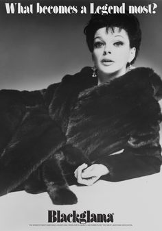 """Judy Garland - Blackglama Mink """"What Becomes A Legend Most?"""" Ad Campaign (1968)"""