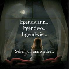 Sehen wir uns wieder - Somewhere somewh Motivational Stories, Inspirational Quotes, Tumblr Quotes, Love Quotes, Told You So, Love You, Let It Be, German Words, Grief