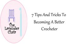 7 tips and tricks to becoming a better crocheter