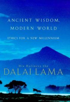 Ancient Wisdom, Modern World: Ethics for a New Millennium by Dalai Lama (Tenzin Gyatso),