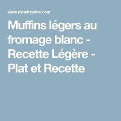 Muffins légers au fromage blanc - Recette Légère - Plat et Recette