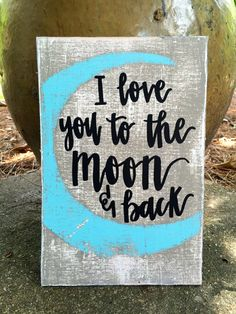 Hey, I found this really awesome Etsy listing at https://www.etsy.com/listing/239828035/i-love-you-to-the-moon-and-back-quote
