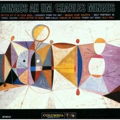"Charles Mingus:Mingus Ah Um Classic through and through. essentail cuts include ""Goodbye pork pie hat"", ""better git it in your soul"", & ""jelly roll"". The Smiths, Vinyl Lp, Vinyl Records, Rare Vinyl, Lp Cover, Cover Art, Goodbye Pork Pie Hat, Greatest Album Covers, Charles Mingus"
