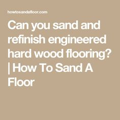 Is it possible to sand and refinish your engineered wood flooring. In this article I discuss my experiences with refinishing engineered wood flooring. Engineered Wood Floors, Wood Flooring, Metal Bookcase, Home Remodeling, House Renovations, Hard Wood, Home Projects, Home Improvement, Engineering
