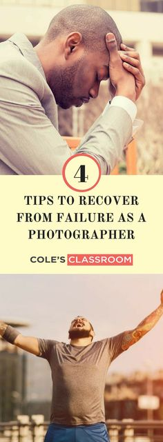 Photography Business Tips: 4 Tips to Recover from Failure as a Photographer. Learn more at: https://www.colesclassroom.com/fail-4-tips-recover-failure-photographer/