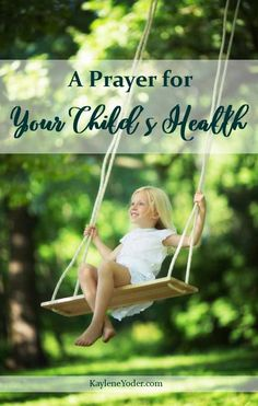 This prayer for your child's health is a powerful plea for their protection physically, mentally and spiritually.