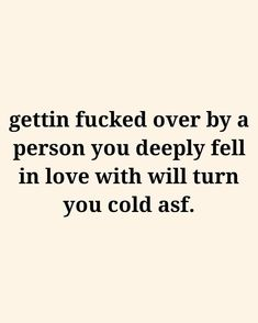 Gettin fucked over by a person you deeply fell in love With Will turn you cold asf. Real Quotes, Love Quotes, Bad Girls Club, Qoutes About Love, Real Friends, Edgy Memes, Real Talk, Popular Memes, Relationship Quotes