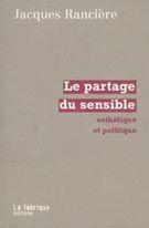 LA FABRIQUE EDITIONS - Philosophie - Le partage du sensible