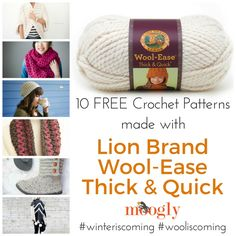 10 Free Crochet Patterns made with Lion Brand Wool-Ease Thick & Quick - on Mooglyblog.com!