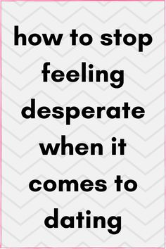 dating advice feeling desperate feeling insecure confidence advice dating tips how to be calm on a first date Dating Memes, Dating Quotes, Dating Funny, Marriage Advice, Relationship Advice, Life Advice, Advice Quotes, Strong Relationship, Quotes Quotes