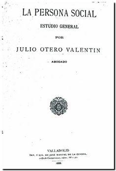 La persona social : estudio general / por Julio Otero Valentín. - Valladolid : Imp. y Lib. de José Manuel de la Cuesta, 1895.