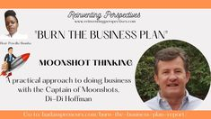 """""""BURN THE BUSINESS PLAN!"""" How To Achieve Big Hairy Business Goals? Business Goals, Business Planning, Burns, Perspective, Inspire, How To Plan, Sayings, Learning, Big"""