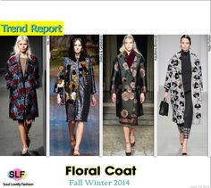 Floral Coat  #Fashion Trend for Fall Winter 2014  #FW14 #Fall2014Trends