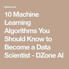 10 Machine Learning Algorithms You Should Know to Become a Data Scientist - DZone AI Science And Technology News, Technology World, Computer Technology, Computer Programming, Data Science, Computer Science, Computer Class, Learn Programming, Medical Technology