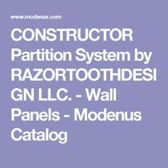 CONSTRUCTOR Partition System By RAZORTOOTHDESIGN LLC.   Wall Panels    Modenus Catalog