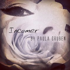 Cover for #IncomerBook by Paula Gruben for #NaNoWriMo #NaNoWriMo2015