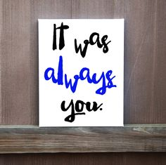 It Was Always You Custom Hand Painted Lyrics, Ready to Hang, Multiple Sizes, Love Quote, Wall Decor, Art, Wedding, Wedding Gift, Gift by LittleDoodleDesign on Etsy