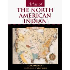 Atlas of the North American Indian, Revised Edition, by Carl Waldman