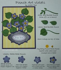 Punch Art Violets Cheat Sheet -  Jackie Topa, These violets are made with the Petite Petals, Bird Builder and Itty Bitty Punch Pack Flower punches.