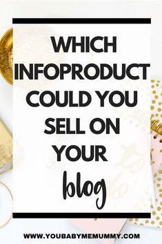 Which Infoproduct Could You Sell On Your Blog
