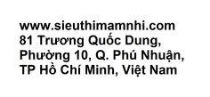 www.sieuthimamnhi.com  81 Trương Quốc Dung, Phường 10, Quận Phú Nhuận, TP Hồ Chí Minh, Việt Nam. US phone : +1-714-586-9888 Vietnam phone : +84-1234.151.348