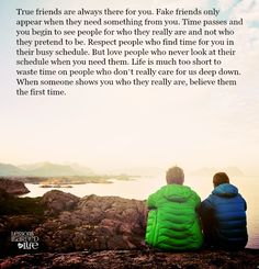 Lessons Learned in Life | True friends are always there for you. Sometimes users and abusers are really great actors.